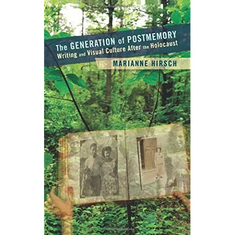 The Generation of Postmemory: Writing and Visual Culture After the Holocaust (Gender and Culture Series) by Marianne Hirsch (10-Jul-2012) Paperback