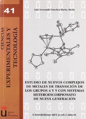 Estudio de nuevos complejos de metales de transición de los grupos 4 y 5 con sistemas heteroescorpionato de nueva generación (Cc. Experimentales y Tecnología) por Luis Fernando Sánchez-Barba Merlo