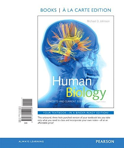 Human Biology: Concepts and Current Issues, Books a la Carte Edition (8th Edition) by Michael D. Johnson (2016-01-15)