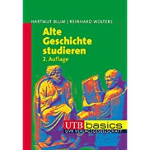 Alte Geschichte studieren (utb basics, Band 2747)