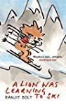 A Lion Was Learning to Ski: And Other...
