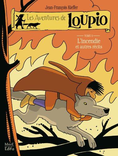 Les aventures de Loupio, tome 9 : L'incendie et autres récits par Jean-François Kieffer
