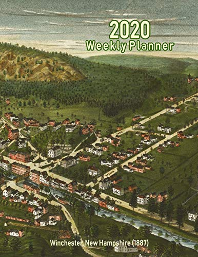 2020 Weekly Planner: Winchester, New Hampshire (1887): Vintage Panoramic Map Cover (Geschichte Winchester Va)