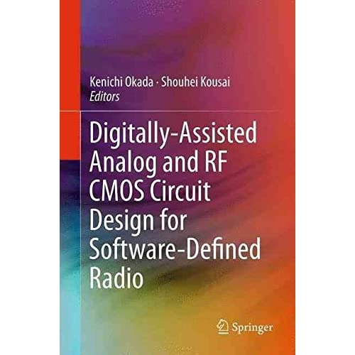 [(Digitally-Assisted Analog and Rf Cmos Circuit Design for Software-Defined Radio)] [Edited by Kenichi Okada ] published on (November, 2014)