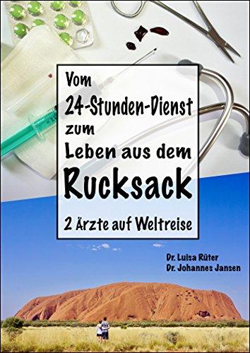 Vom 24-Stunden-Dienst zum Leben aus dem Rucksack: 2 Ärzte auf Weltreise