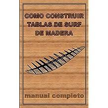 Como Construir Tablas De Surf De Madera