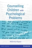 Counselling Children with Psychological Problems