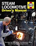 Steam Locomotive Driver's Manual: The...