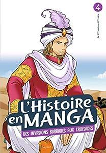 L'Histoire en Manga Edition simple Des invasions barbares aux croisades