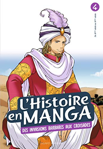 L'histoire en manga tome 4- D'Attila à Guillaume le Conquérant: De l'empire romain à l'empire byzantin