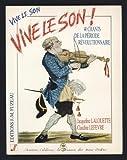 Vive Le Son, Vive Le Son !   Chants De La Période Révolutionnaire