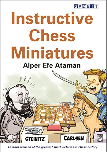 Instructive Chess Miniatures por Alper Efe Ataman