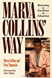 Marva Collins' Way: Updated: Returning to Excellence in Education