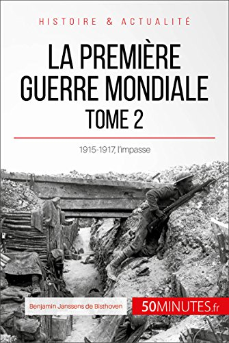La Première Guerre mondiale (Tome 2): 1915-1917, l'impasse (Grandes Batailles t. 44)