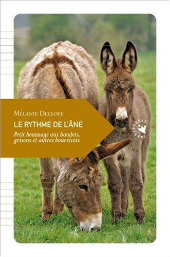 Le Rythme de l'âne, Petit hommage aux baudets, grisons et autres bourricots