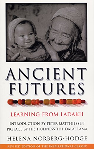 Ancient Futures: Learning From Ladakh