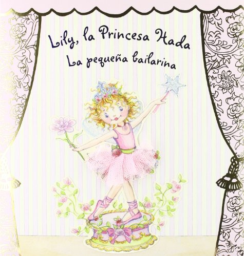 La pequena bailarina / The Little Dancer (Lily, La Princesa Hada / Lily, Fairy Princess)