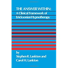 Answer Within: A Clinical Framework of Ericksonian Hypnotherapy