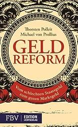 Geldreform: Vom schlechten Staatsgeld zum guten Marktgeld