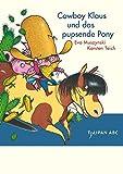 Cowboy Klaus und das pupsende Pony: Stufe A - Karsten Teich