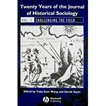Twenty Years of the Journal of Historical Sociology, Volume 2: Challenging the Field