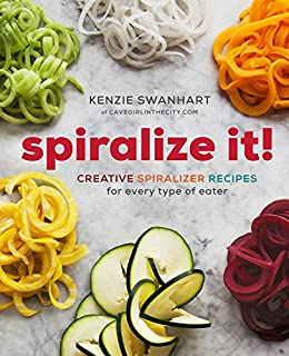 Spiralize It!: Creative Spiralizer Recipes for Every Type of Eater (English Edition)