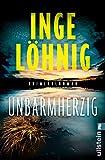 Unbarmherzig: Kriminalroman von Inge Löhnig