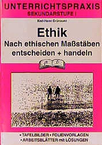 Ethik (Unterrichtspraxis), Bd.2, Nach ethischen Maßstäben entscheiden und handeln