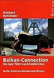 Die Balkan-Connection: Die Spur führt nach Feldkirchen. Revier-Krimi aus Bochum und Kärnten