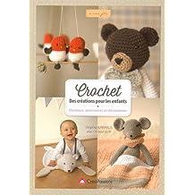 Crochet : Des créations pour les enfants doudous, accessoires et décorations