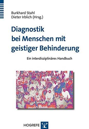 Diagnostik bei Menschen mit geistiger Behinderung: Ein interdisziplinäres Handbuch (Menschen Mit Behinderungen)