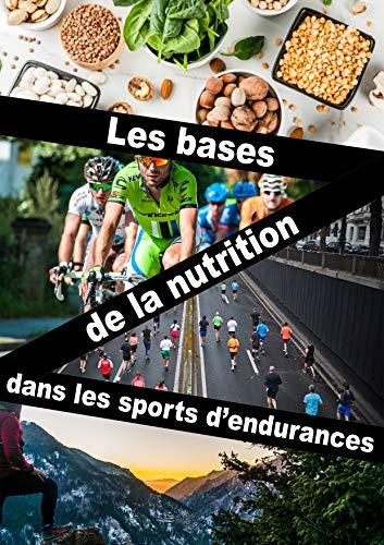 Couverture du livre Les bases de la nutrition dans les sports d'endurance