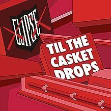Til the Casket Drops