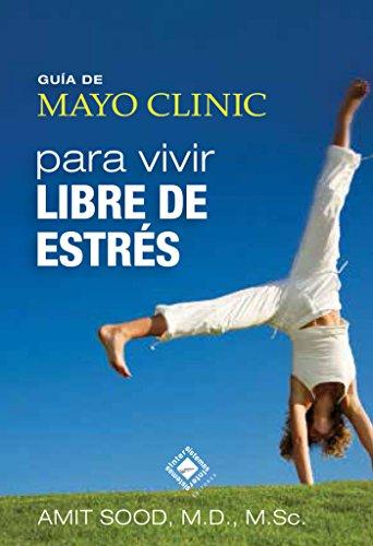 guia-de-mayo-clinic-para-vivir-libre-de-estres