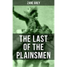 THE LAST OF THE PLAINSMEN: A Wild West Adventure (English Edition)