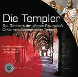 Die Templer: Das Geheimnis der ?Armen Ritterschaft Christi vom Salomonischen Tempel? - Jan Peter
