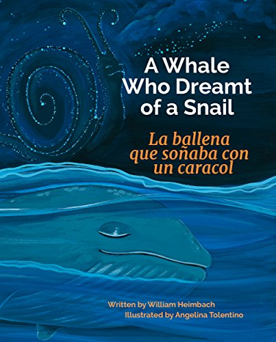 A Whale Who Dreamt of a Snail: Spanish & English Dual Text