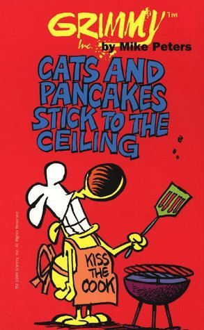 Grimmy: Cats And Pancakes Stick To The Ceiling (Mother Goose and Grimm) by Mike Peters (1999-05-15) par Mike Peters