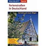 Polyglott Special Ferienstraßen in Deutschland: Auf alten und neuen Wegen