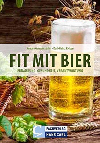Fit mit Bier: Ernährung, Gesundheit, Verantwortung