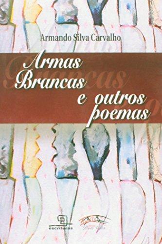 Armas Brancas e Outros Poemas (Em Portuguese do Brasil)