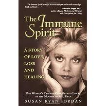 The Immune Spirit: A Story of Love, Loss and Healing by Susan Ryan Jordan (2001-09-15)