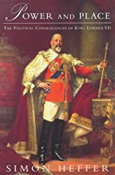 Power And Place: The Political Consequences Of King Edward VII (Phoenix Giants S.)