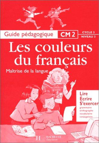 Maîtrise de la langue CM2 : guide pédagogique par Vivianne Buhler, Line Bouvier, Michèle Durand