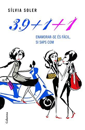 39+1+1: Enamorar-se és fàcil, si saps com fer-ho (Clàssica) (Catalan Edition) por Sílvia Soler i Guasch