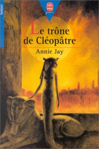 Le trône de Cléopâtre par Annie Jay