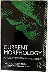 Current Morphology (Linguistic Theory Guides)