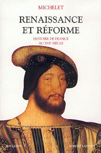 Renaissance et réforme : Histoire de France au 16e siècle par Claude Michelet
