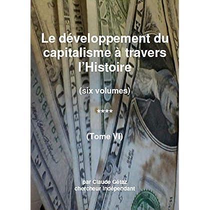 Le développement du capitalisme à travers l'Histoire (tome VI)