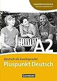 Pluspunkt Deutsch - Ausgabe 2009: A2: Gesamtband - Handreichungen für den Unterricht mit Kopiervorlagen